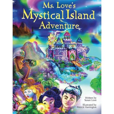 Ms. Love's Mystical Island Adventure - by  Susan Love (Hardcover) - image 1 of 1