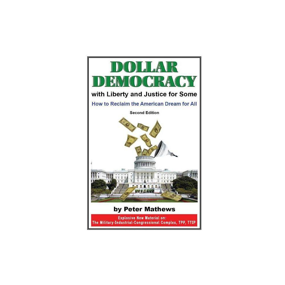 Dollar Democracy By Peter Mathews Paperback