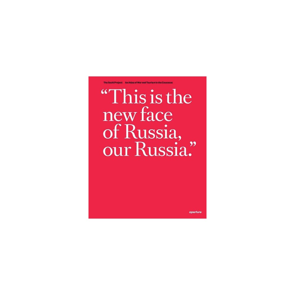 Sochi Project: An Atlas of War and Tourism in the Caucasus (Hardcover) (Arnold Van Bruggen)