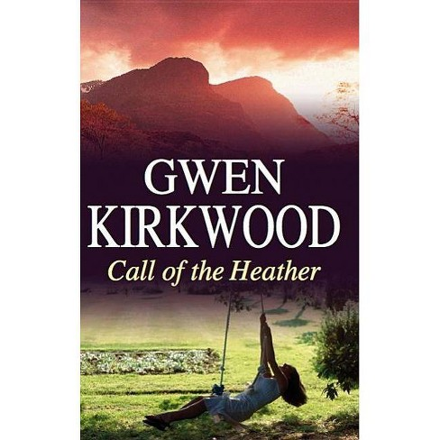 Call of the Heather - (Severn House Large Print) by  Gwen Kirkwood (Hardcover) - image 1 of 1