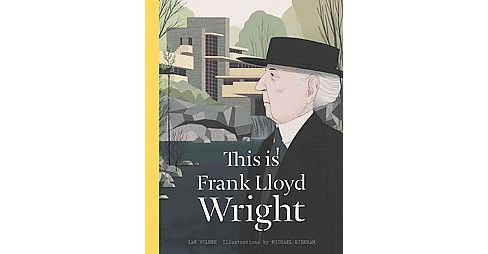 This Is Frank Lloyd Wright (Hardcover) (Ian Volner) - image 1 of 1