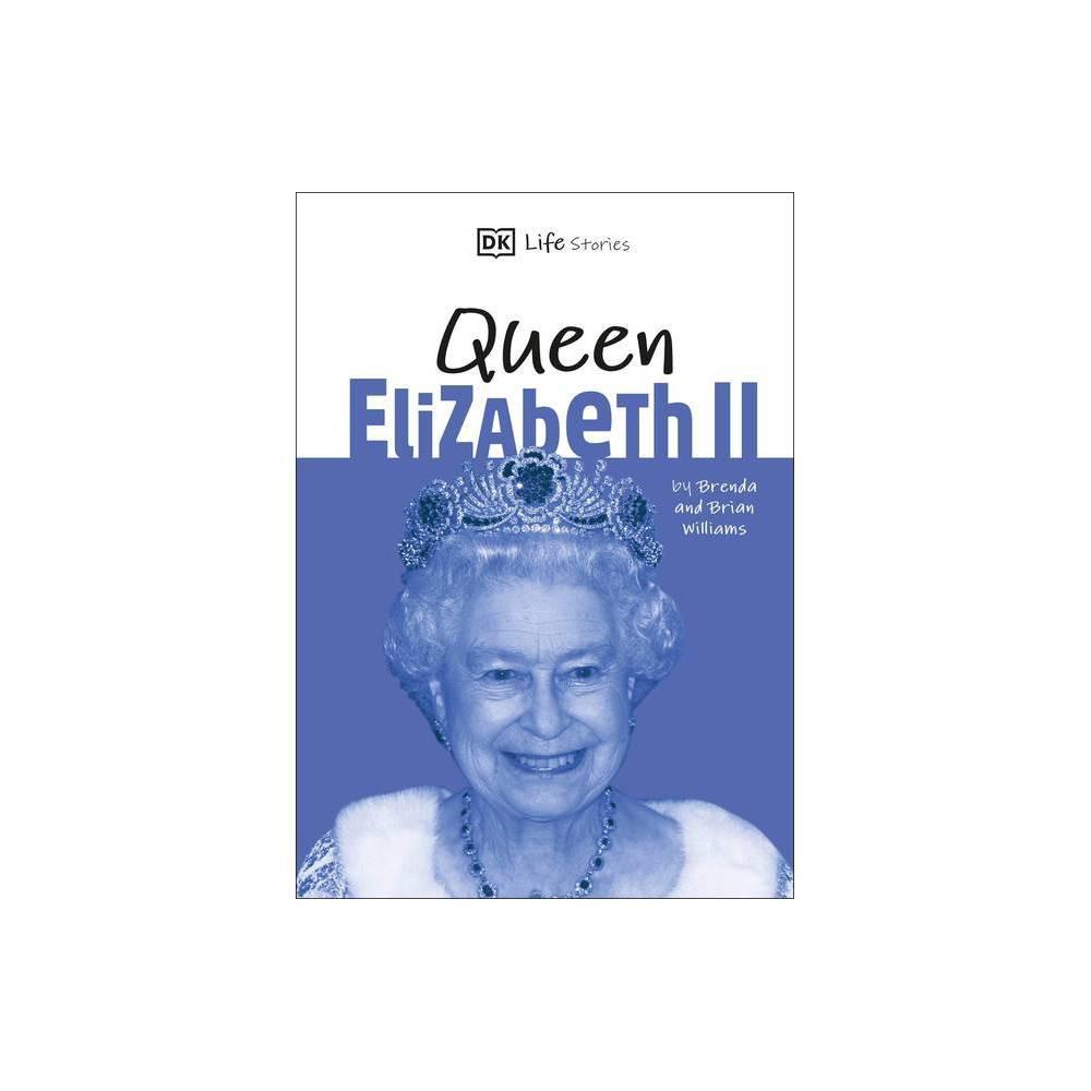 Dk Life Stories Queen Elizabeth Ii Hardcover