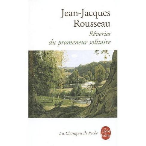 Reveries Du Promeneur Solitaire - (Le Livre de Poche) by  Jean Jacques Rousseau (Paperback) - image 1 of 1