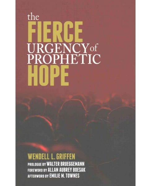 Fierce Urgency of Prophetic Hope (Paperback) (Wendell L.. Griffen) - image 1 of 1