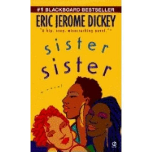 Sister, Sister - by  Eric Jerome Dickey (Paperback) - image 1 of 1