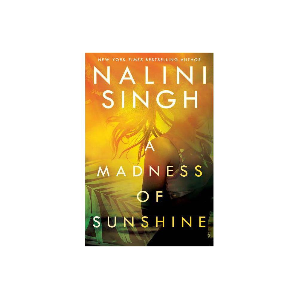 A Madness Of Sunshine By Nalini Singh Hardcover