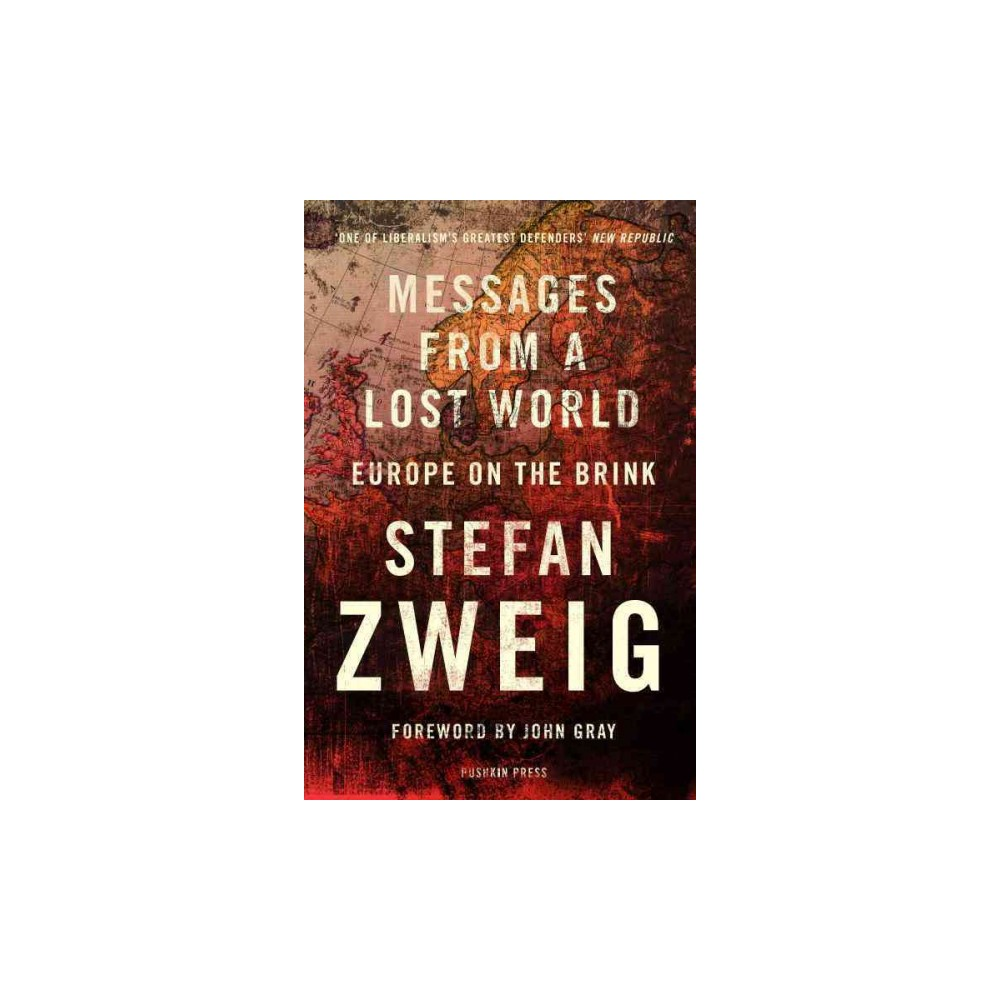 Messages from a Lost World : Europe on the Brink (Reprint) (Paperback) (Stefan Zweig)