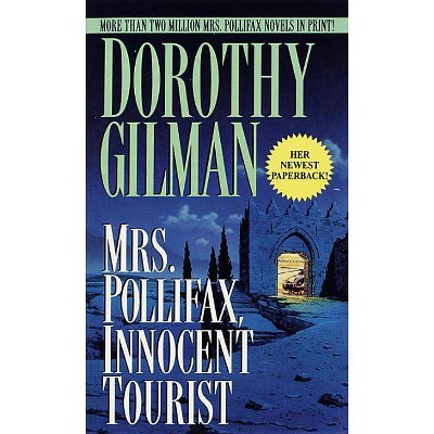 Mrs. Pollifax, Innocent Tourist - by  Dorothy Gilman (Paperback)