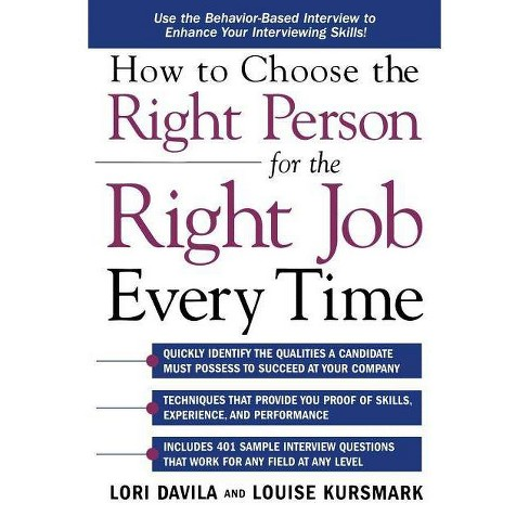 How to Choose the Right Person for the Right Job Every Time - by  Lori Davila & Louise Kursmark - image 1 of 1