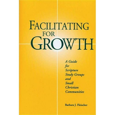 Facilitating for Growth - (From the Interfaith Sexual Trauma Institute) by  Barbara J Fleischer (Paperback)
