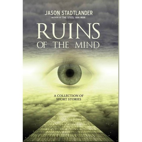 Ruins of the Mind - by  Jason Stadtlander (Hardcover) - image 1 of 1