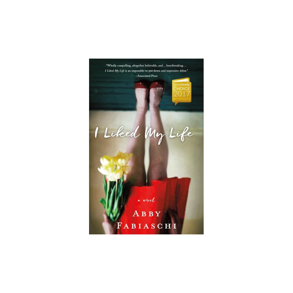 I Liked My Life - Reprint by Abby Fabiaschi (Paperback)