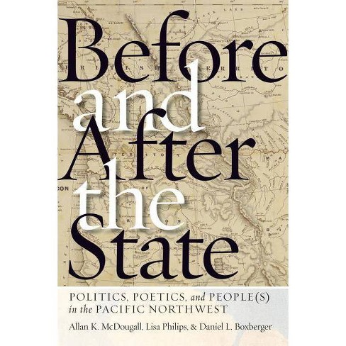Before and After the State - by  Allan K McDougall & Lisa Philips & Daniel L Boxberger (Paperback) - image 1 of 1