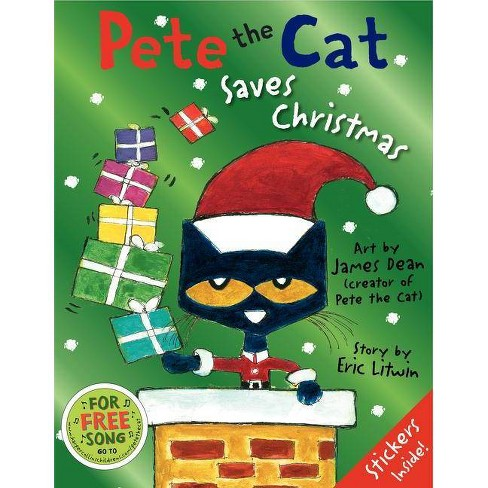 Pete the Cat Saves Christmas by Eric Litwin, James Dean (Hardcover) - image 1 of 1