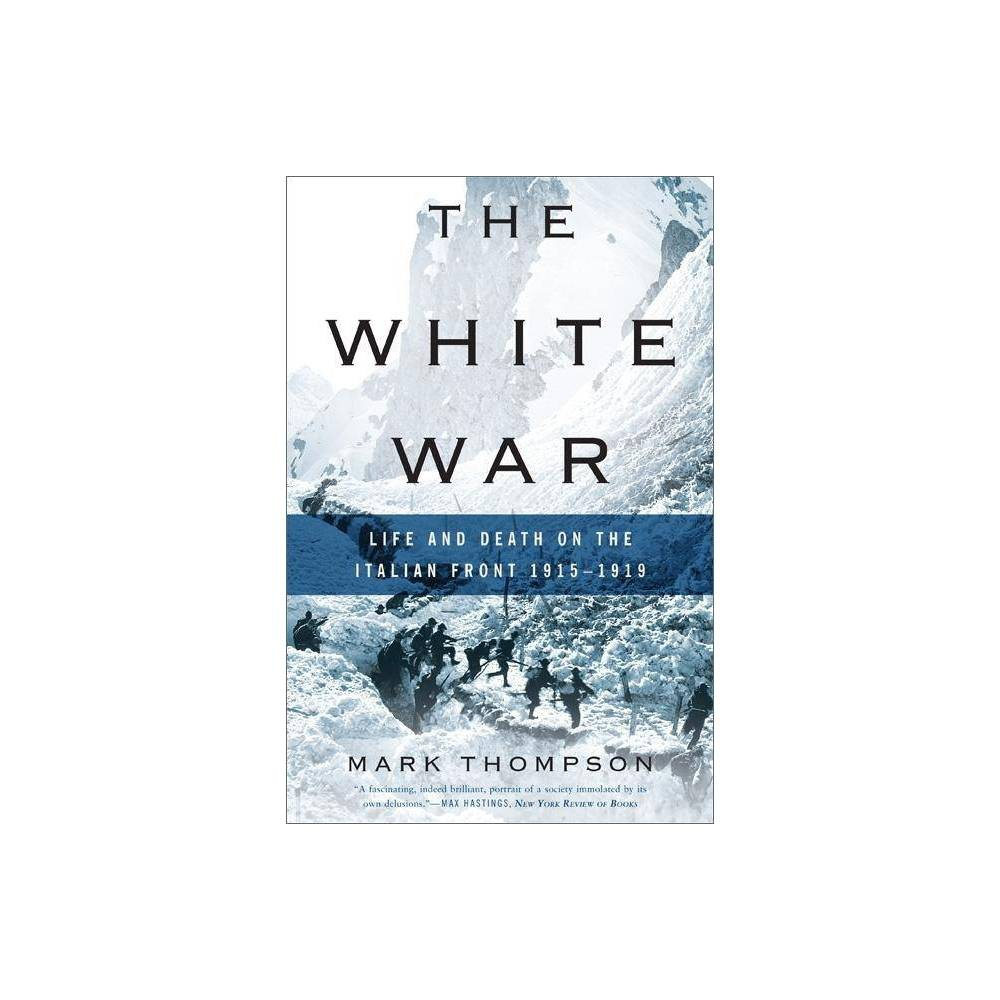 The White War By Mark Thompson Paperback
