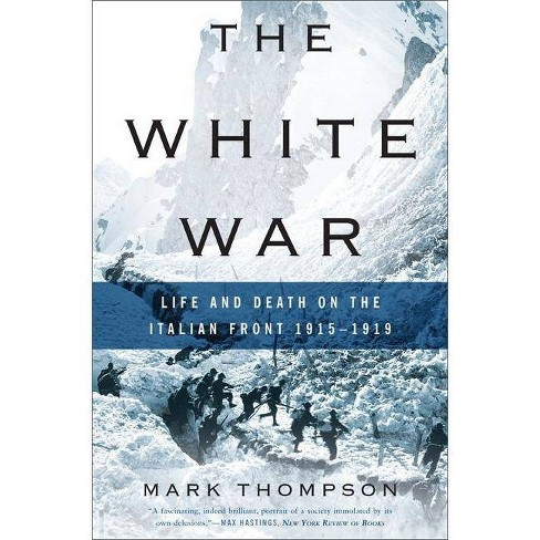 The White War - by  Mark Thompson (Paperback) - image 1 of 1