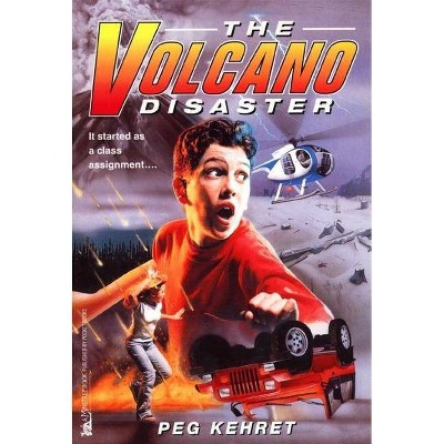 The Volcano Disaster - by  Peg Kehret (Paperback)