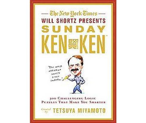 New York Times Will Shortz Presents Sunday Kenken : 300 Challenging Logic Puzzles That Make You Smarter - image 1 of 1