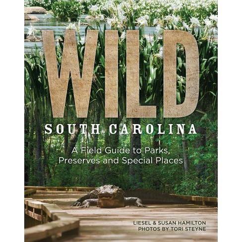 Wild South Carolina - by  Liesel Hamilton & Susan Hamilton (Paperback) - image 1 of 1
