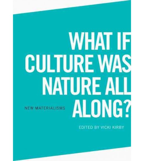 What If Culture Was Nature All Along? (Hardcover) (Vicki Kirby) - image 1 of 1