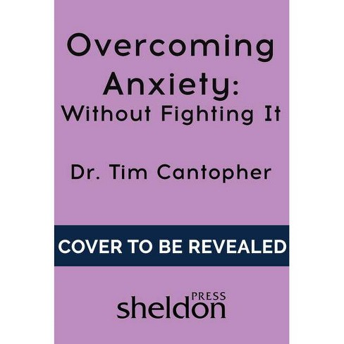 Overcoming Anxiety - by  Tim Cantopher (Paperback) - image 1 of 1