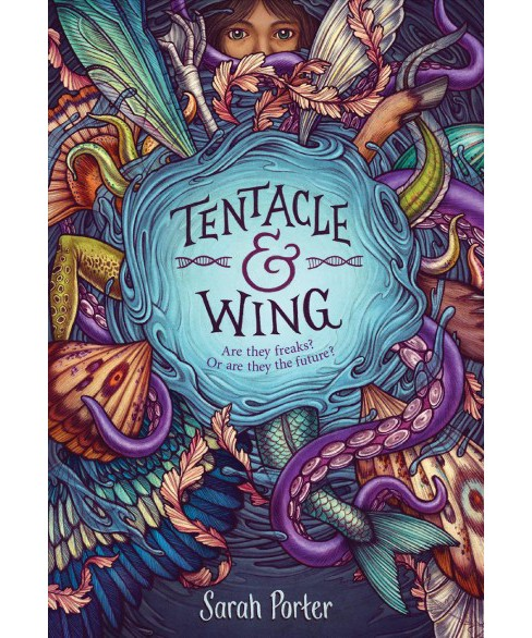 Tentacle & Wing -  by Sarah Porter (Hardcover) - image 1 of 1