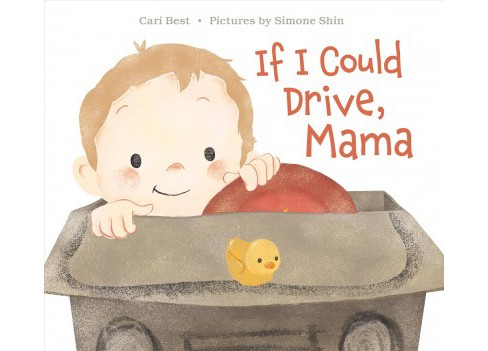 If I Could Drive, Mama (School And Library) (Cari Best) - image 1 of 1