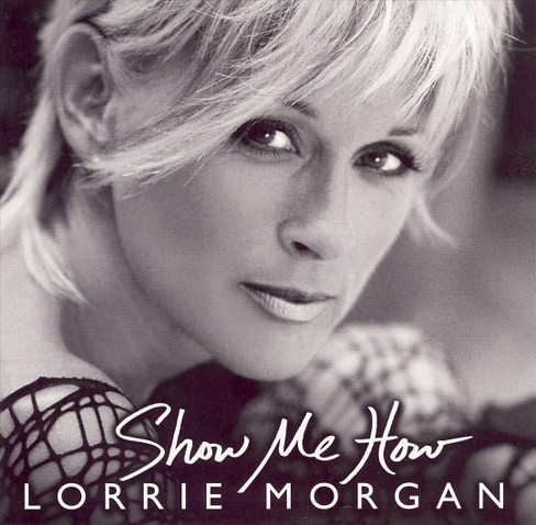 Lorrie morgan - Show me how (CD) - image 1 of 1