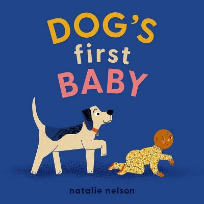 Dog's First Baby - by Natalie Nelson (Board Book)