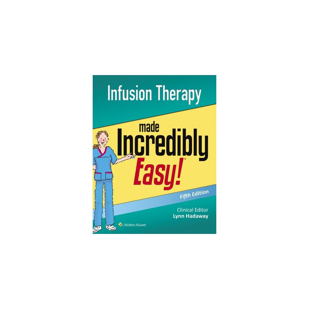 Infusion Therapy made Incredibly Easy! - (Incredibly Easy!) (Paperback)
