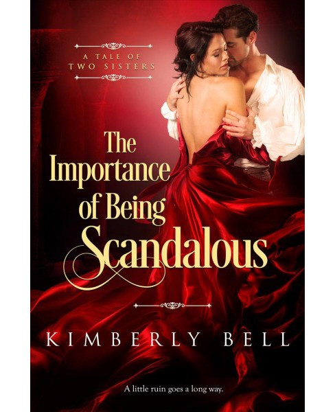 Importance of Being Scandalous (Paperback) (Kimberly Bell) - image 1 of 1