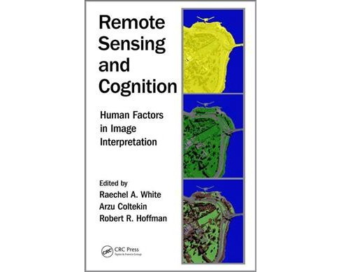 Remote Sensing and Cognition : Human Factors in Image Interpretation -  (Hardcover) - image 1 of 1