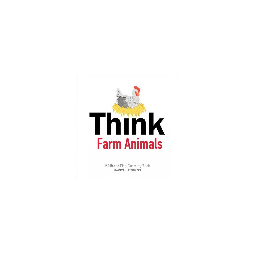 Think Farm Animals - Brdbk (Think) by Karen S. Robbins (Hardcover)