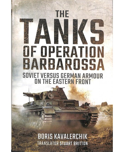 Tanks of Operation Barbarossa : Soviet Versus German Armour on the Eastern Front -  TRA (Hardcover) - image 1 of 1