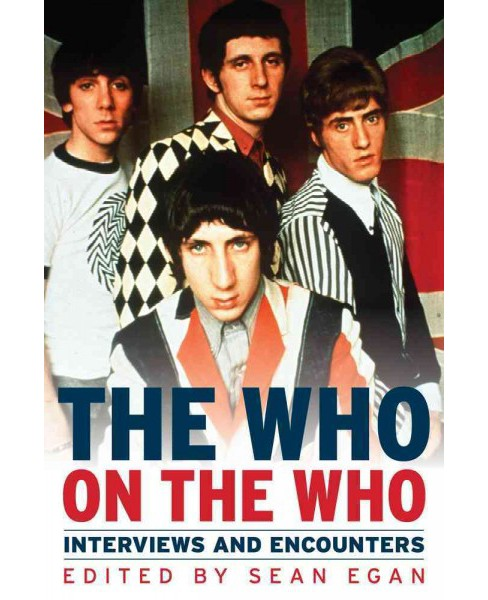 Who on the Who : Interviews and Encounters (Hardcover) - image 1 of 1