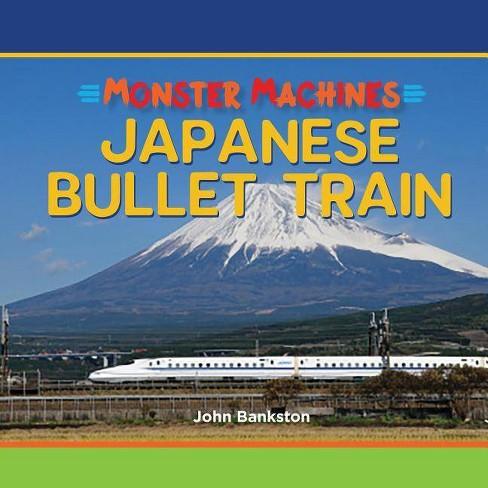 Japanese Bullet Train - (Monster Machines) by  John Bankston (Hardcover) - image 1 of 1