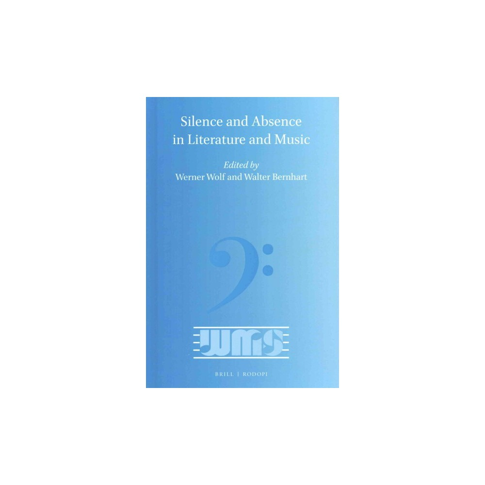 Silence and Absence in Literature and Music (Hardcover)