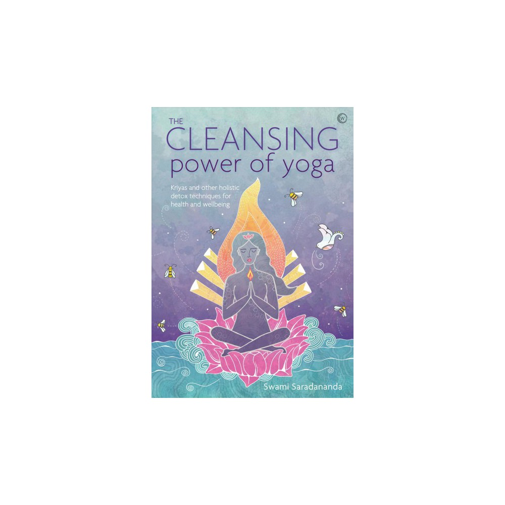 Cleansing Power of Yoga : Kriyas and other holistic detox techniques for health and wellbeing