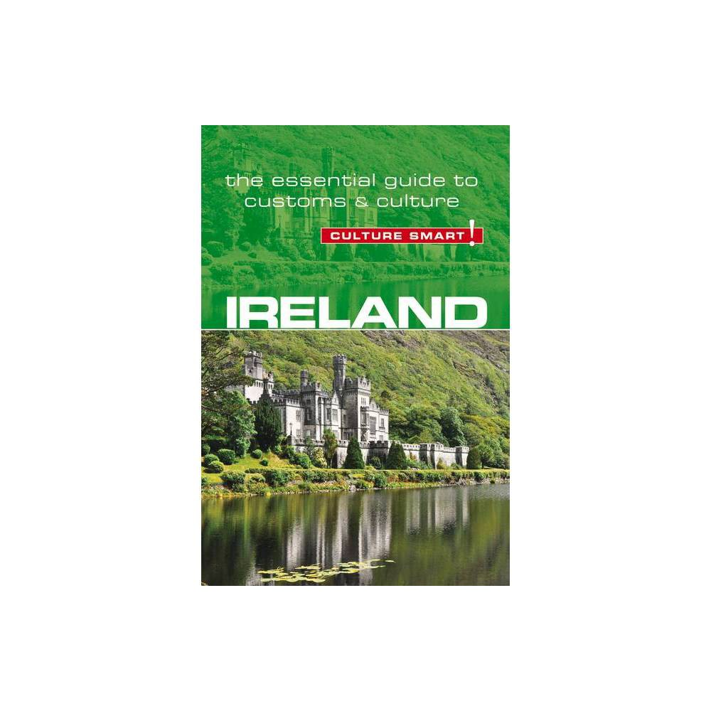 Ireland Culture Smart Volume 74 Culture Smart The Essential Guide To Customs Culture 2nd Edition By John Scotney Paperback