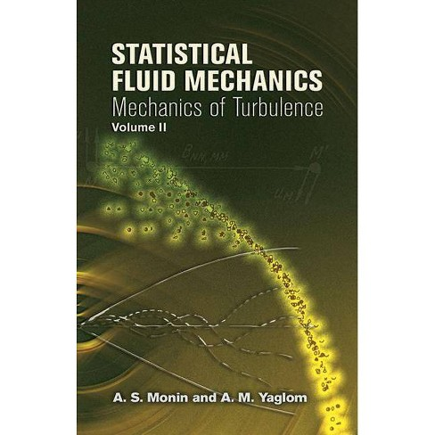 Statistical Fluid Mechanics, Volume II - (Dover Books on Physics) by  A S Monin & A M Yaglom (Paperback) - image 1 of 1
