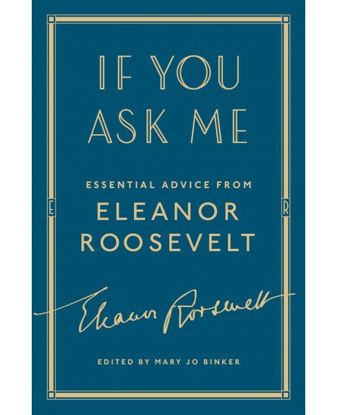 If You Ask Me : Essential Advice from Eleanor Roosevelt -  Reprint (Hardcover) - image 1 of 1