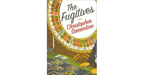 Fugitives (Hardcover) (Christopher Sorrentino) - image 1 of 1