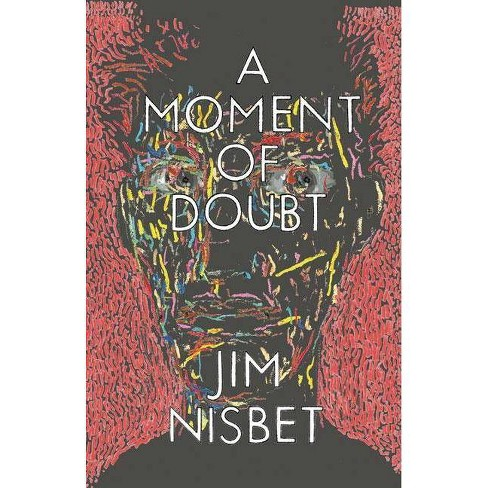 A Moment of Doubt - (Green Arcade) by  Jim Nisbet (Paperback) - image 1 of 1