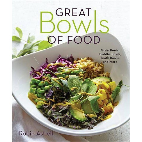 Great Bowls of Food - by  Robin Asbell (Paperback) - image 1 of 1