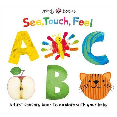See, Touch, Feel: ABC - by Roger Priddy (Board Book)