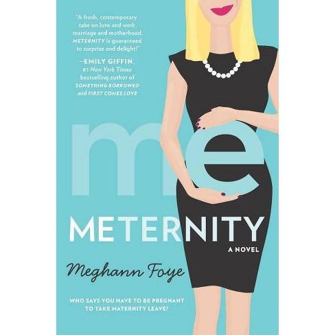 Meternity (Paperback) by Meghann Foye - image 1 of 1