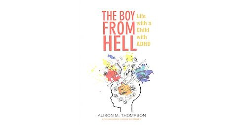 Boy from Hell : Life With a Child With ADHD (Paperback) (Alison M. Thompson) - image 1 of 1
