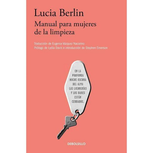 Manual Para Mujeres de la Limpieza /A Manual for Cleaning Women: Selected Stories - by  Lucia Berlin - image 1 of 1