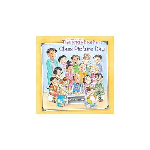 The Night Before Class Picture Day - by  Natasha Wing (Paperback) - image 1 of 1