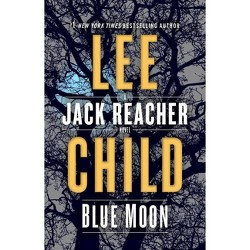 Blue Moon - (Jack Reacher)by  Lee Child (Hardcover)